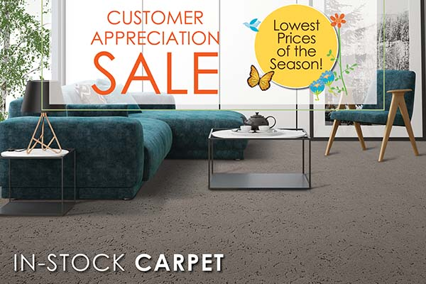 Lowest prices of the season of our in-stock carpet during our Customer Appreciation Sale