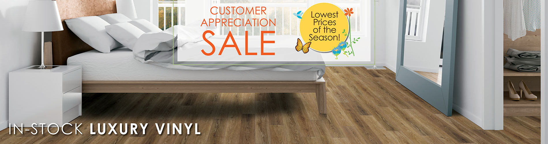 Lowest prices of the season of our in-stock luxury vinyl during our Customer Appreciation Sale