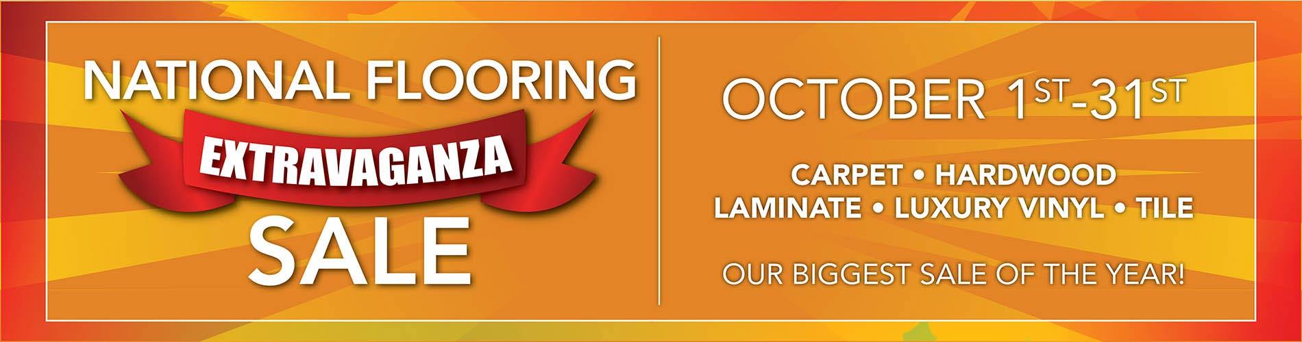 National Flooring Extravaganza Sale Oct 1st-31st | Carpet - Hardwood - Laminate - Luxury Vinyl - Tile | Our Biggest Sale of the Year!